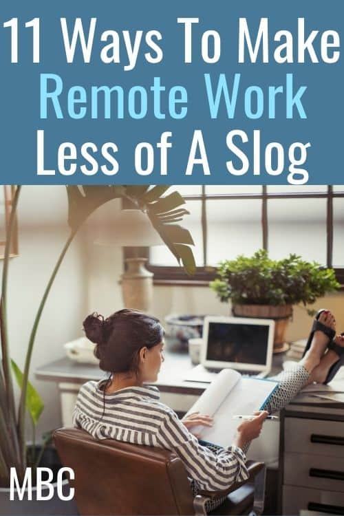 11 Ways To Make Remote Work Less of A Slog