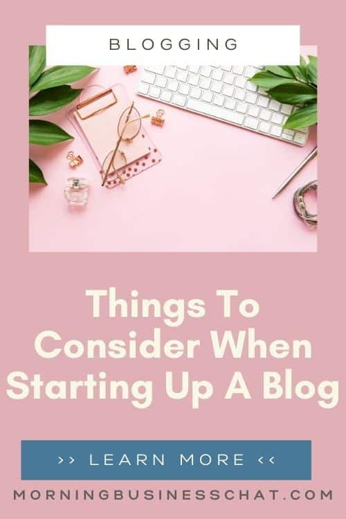 Tips for new bloggers - Things To Consider When Starting Up A Blog