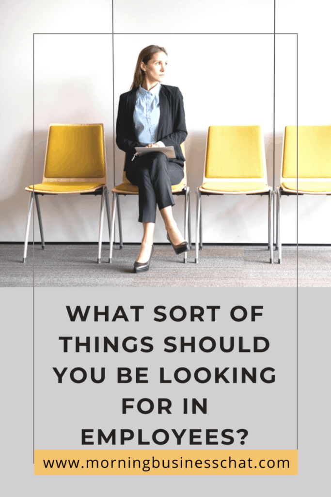 When hiring staff for your business what sort of things should you be looking for in employees? Here are some key things to consider.