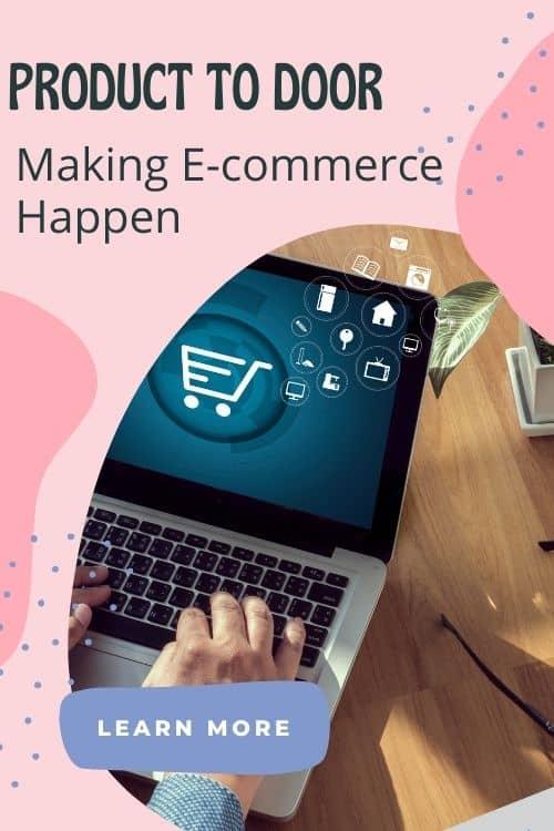 Business tip.Product To Door: Making E-commerce Happen