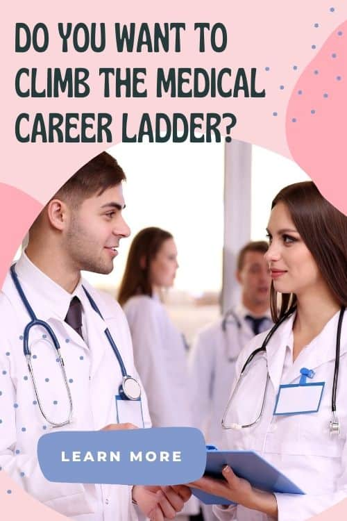 Do You Want To Climb The Medical Career Ladder?