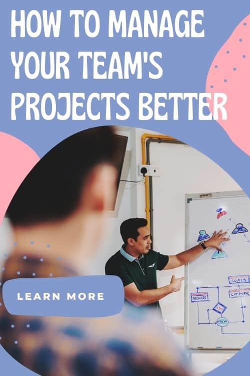 Business tip:How to Manage Your Team's Projects Better