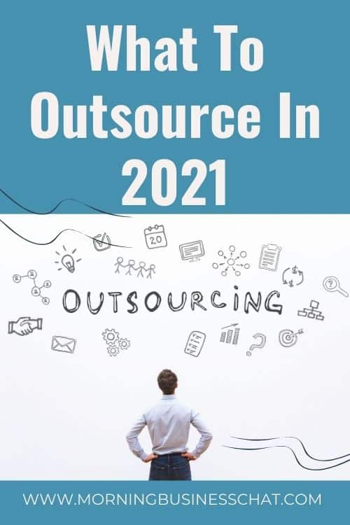 The Very Best Of Outsourcing: What Should You Outsource In 2021?