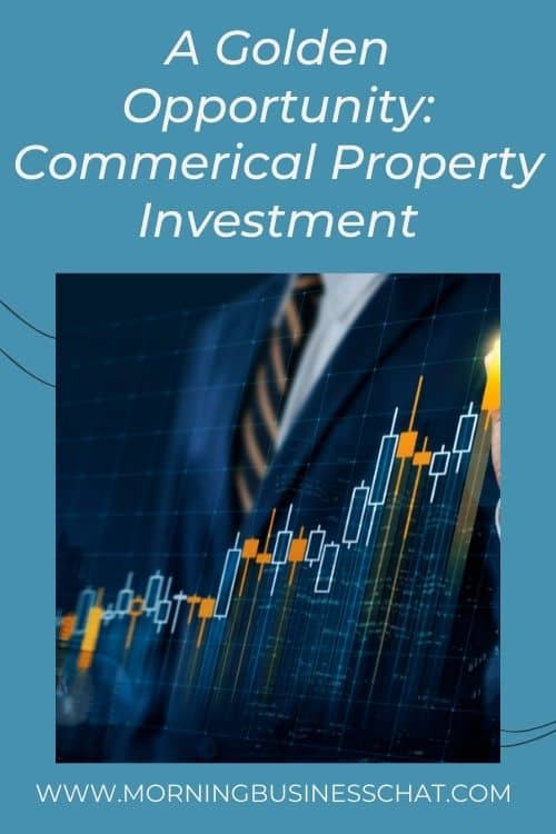 A Golden Opportunity: Commerical Property Investment